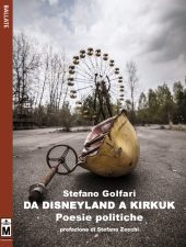 da Disneyland a Kirkuk – poesie politiche