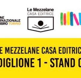 Al salone di Torino: per immagini, dove trovare Le Mezzelane casa Editrice