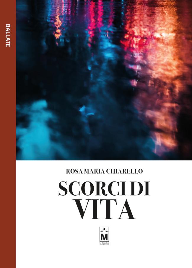 """Rosa Maria Chiarello, """"Scorci di vita"""" (Ed. Le Mezzelane)"""